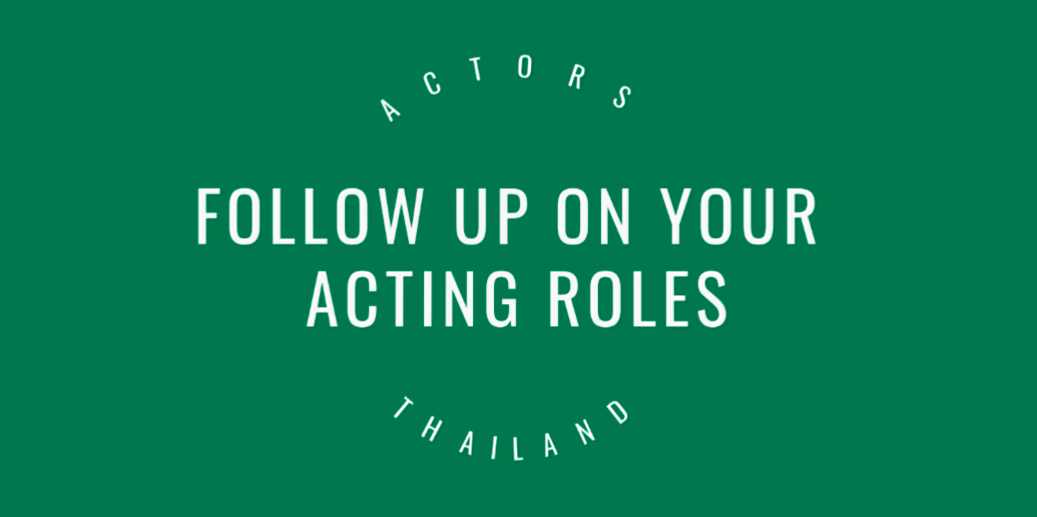 Follow up on your acting roles
