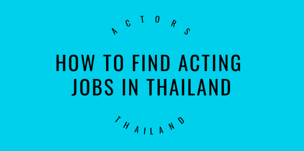 How to find acting jobs in Thailand